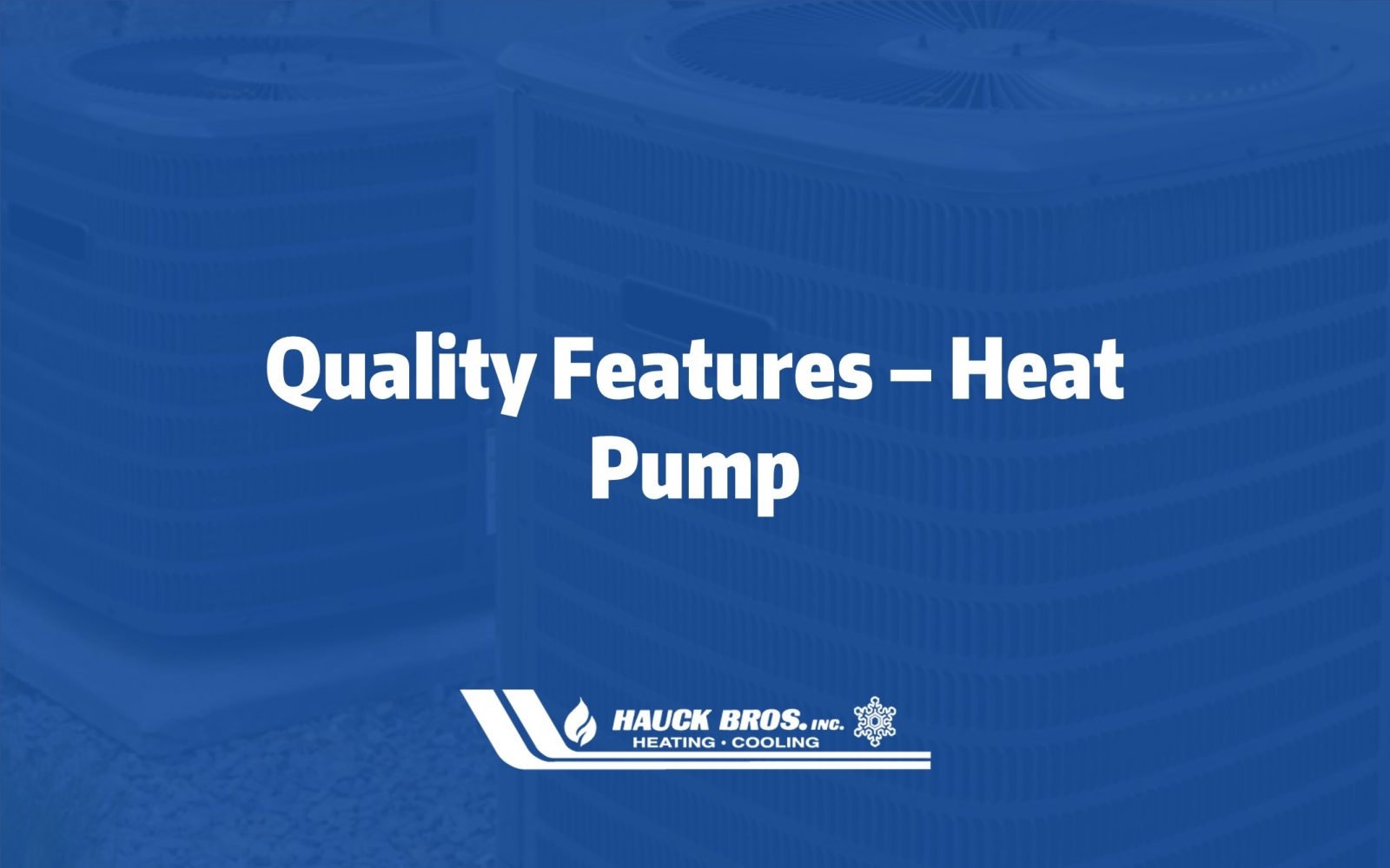 quality features heat pump